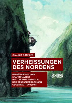 Verheißungen des Nordens von Gremler,  Claudia