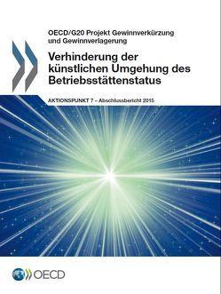 Verhinderung der künstlichen Umgehung des Betriebsstättenstatus, Aktionspunkt 7 – Abschlussbericht 2015