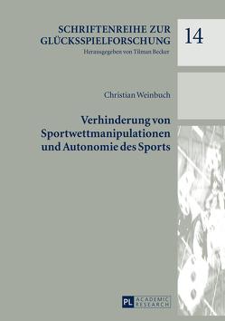 Verhinderung von Sportwettmanipulationen und Autonomie des Sports von Weinbuch,  Christian