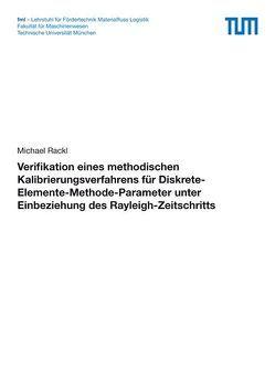 Verifikation eines methodischen Kalibrierungsverfahrens für Diskrete-Elemente-Methode-Parameter unter Einbeziehung des Rayleigh-Zeitschritts von Rackl,  Michael