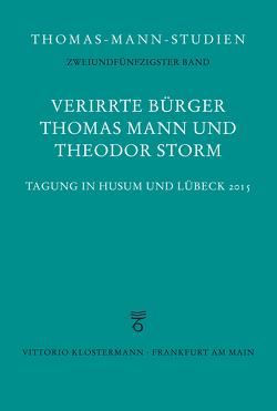 Verirrte Bürger: Thomas Mann und Theodor Storm von Detering,  Heinrich, Ermisch,  Maren, Wißkirchen,  Hans