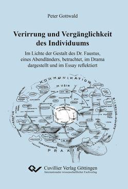 Verirrung und Vergänglichkeit des Individuums von Gottwald,  Peter