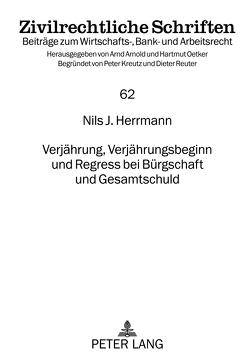 Verjährung, Verjährungsbeginn und Regress bei Bürgschaft und Gesamtschuld von Herrmann,  Nils J.