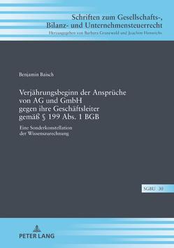 Verjährungsbeginn der Ansprüche von AG und GmbH gegen ihre Geschäftsleiter gemäß § 199 Abs. 1 BGB von Baisch,  Benjamin