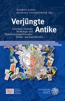 Verjüngte Antike von Janka,  Markus, Stierstorfer,  Michael