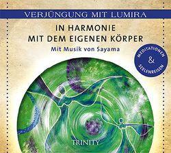 Verjüngung mit Lumira. In Harmonie mit dem eigenen Körper von Lumira