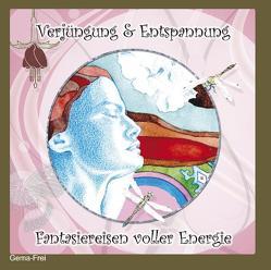 Verjüngung und Entspannung – Fantasiereisen voller Energie (Gema-Frei) von Christiane Heyn Verlag, Fingas,  Andreas