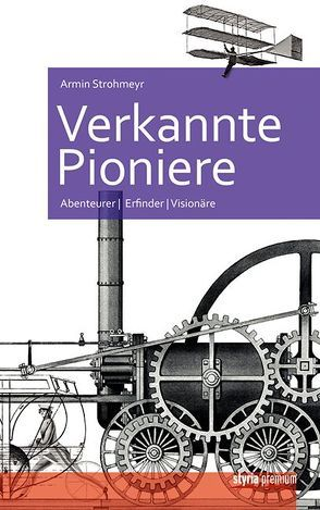 Verkannte Pioniere von Strohmeyr,  Armin