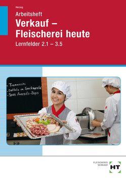 Arbeitsheft Verkauf — Fleischerei heute von Herzog,  Christiane