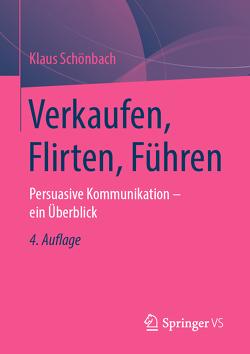 Verkaufen, Flirten, Führen von Schönbach,  Klaus
