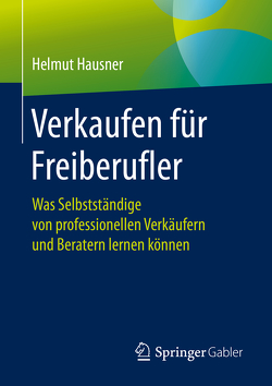 Verkaufen für Freiberufler von Hausner,  Helmut