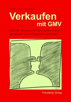 Verkaufen mit GMV von Anic,  Domenico, Witzleben,  Volker, Zirbik,  Jürgen