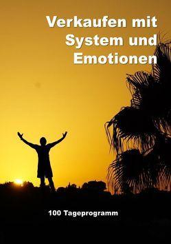 Verkaufen mit System und Emotionen / Verkaufen mit System und Emotionen/ Hunderttageprogramm von Zimmermann,  Lutz