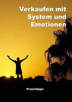 Verkaufen mit System und Emotionen / Verkaufen mit System und Emotionen- Paxistipps von Zimmermann,  Lutz