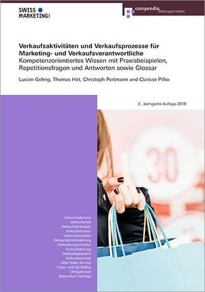 Verkaufsaktivitäten und Verkaufsprozesse für Marketing- und Verkaufsverantwortliche von Gehrig,  Lucien, Hirt,  Thomas, Pifko,  Clarisse, Portmann,  Christoph