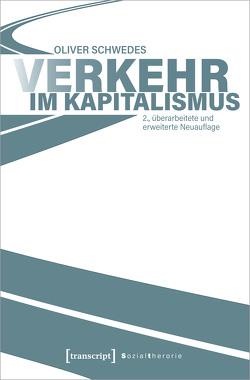 Verkehr im Kapitalismus von Schwedes,  Oliver