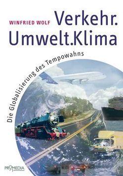 Verkehr – Umwelt – Klima von Wolf,  Winfried