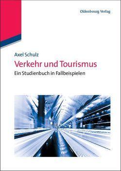 Verkehr und Tourismus von Schulz,  Axel