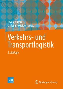 Verkehrs- und Transportlogistik von Clausen,  Uwe, Geiger,  Christiane