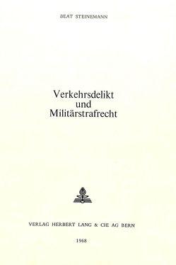 Verkehrsdelikt und Militärstrafrecht von Steinemann,  Beat
