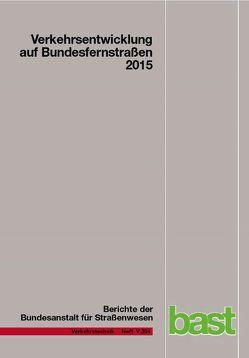 Verkehrsentwicklung auf Bundesfernstrassen 2015 von Fitschen,  Arnd, Nordmann,  Hartwig