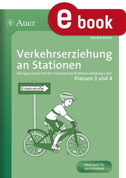 Verkehrserziehung an Stationen von Kraus,  Sandra