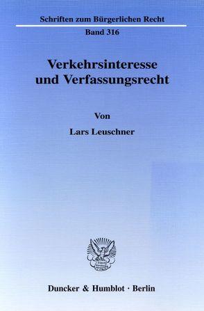 Verkehrsinteresse und Verfassungsrecht. von Leuschner,  Lars