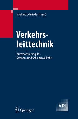 Verkehrsleittechnik von Becker,  U., Braun,  I., Busemann,  A., Detering,  S., Hänsel,  F., May,  J.C., Müller,  L., Poliak,  J., Schnieder,  E., Schnieder,  Eckehard, Schrom,  H., Slovak,  R., Wegele,  S.