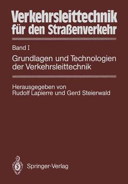 Verkehrsleittechnik für den Straßenverkehr von Lapierre,  Rudolf, Steierwald,  Gerd