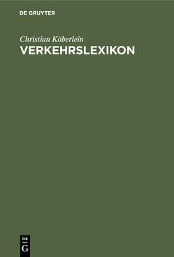 Verkehrslexikon von Köberlein,  Christian
