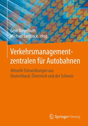 Verkehrsmanagementzentralen für Autobahnen von Riegelhuth,  Gerd, Sandrock,  Michael
