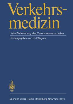Verkehrsmedizin von Wagner,  H.J.