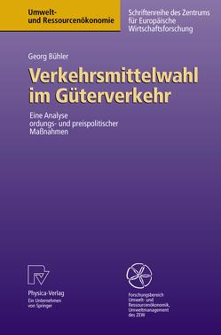 Verkehrsmittelwahl im Güterverkehr von Bühler,  Georg
