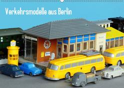 Verkehrsmodelle aus Berlin (Wandkalender 2019 DIN A2 quer) von Huschka,  Klaus-Peter