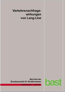 Verkehrsnachfragewirkungen von Lang-Lkw von Burg,  R., Klaas-Wissing,  Th., Roehling,  W., Schreiner,  St., Schrempp,  St.
