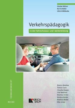 Verkehrspädagogik in der Fahrschulaus- und -weiterbildung von Kölzer,  Günter, Schäder,  Kai, Wibbeke,  Ulrich
