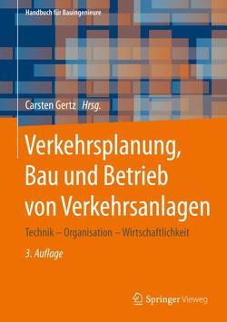 Verkehrsplanung, Bau und Betrieb von Verkehrsanlagen von Gertz,  Carsten