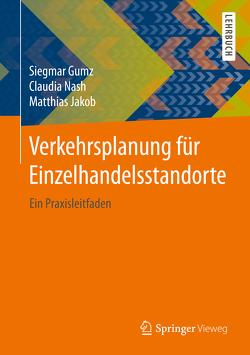 Verkehrsplanung für Einzelhandelsstandorte von Gumz,  Siegmar, Jakob,  Matthias, Nash,  Claudia