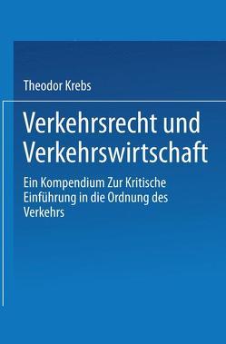 Verkehrsrecht und Verkehrswirtschaft von Krebs,  Theodor