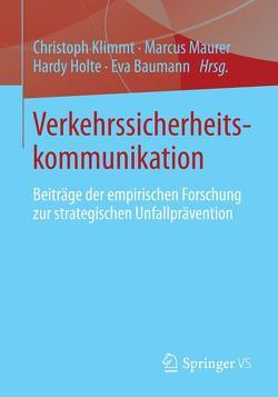 Verkehrssicherheitskommunikation von Baumann,  Eva, Holte,  Hardy, Klimmt,  Christoph, Maurer,  Marcus