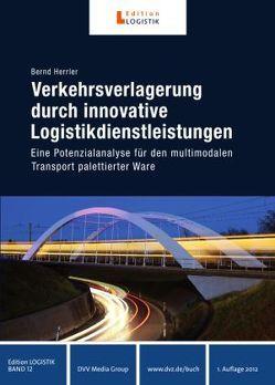 Verkehrsverlagerung durch innovative Logistikdienstleistungen von Herrler,  Bernd