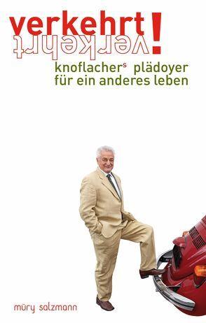 verkehrt! knoflachers plädoyer für ein anderes leben von Knoflacher,  Hermann, Witzany,  Günther