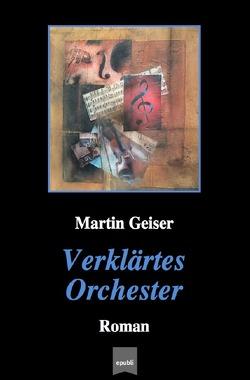 Verklärtes Orchester von Geiser,  Martin