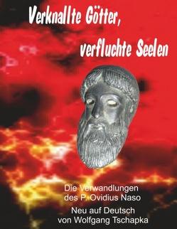 Verknallte Götter, verfluchte Seelen von Tschapka,  Wolfgang