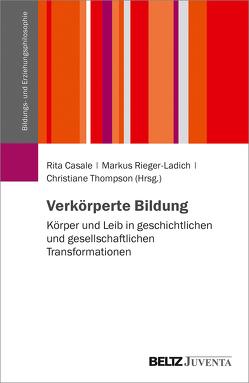 Verkörperte Bildung von Casale,  Rita, Rieger-Ladich,  Markus, Thompson,  Christiane