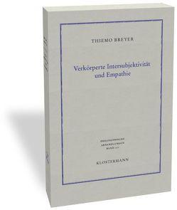 Verkörperte Intersubjektivität und Empathie von Breyer,  Thiemo