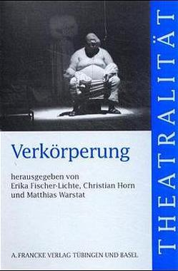 Verkörperung von Fischer-Lichte,  Erika, Horn,  Christian, Warstat,  Matthias