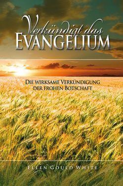 Verkündigt das Evangelium von White,  Ellen Gould