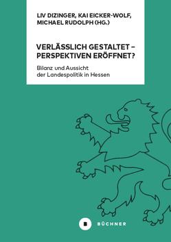 Verlässlich gestaltet – Perspektiven eröffnet? von Dizinger,  Liv, Eicker-Wolf,  Kai, Rudolph,  Michael