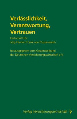 Verlässlichkeit, Verantwortung, Vertrauen von Gesamtverband der Deutschen Versicherungswirtschaft e.V.